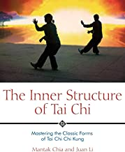The Inner Structure of Tai Chi: Mastering the Classic Forms of Tai Chi Chi Kung (English Edition)
