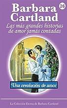 Una Revolucion de Amor (La Coleccion Eterna De Barbara Cartland)