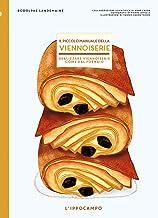 Scaricare Libri Il piccolo manuale della viennoiserie. Realizzare viennoiserie come dal fornaio. Ediz. illustrata PDF