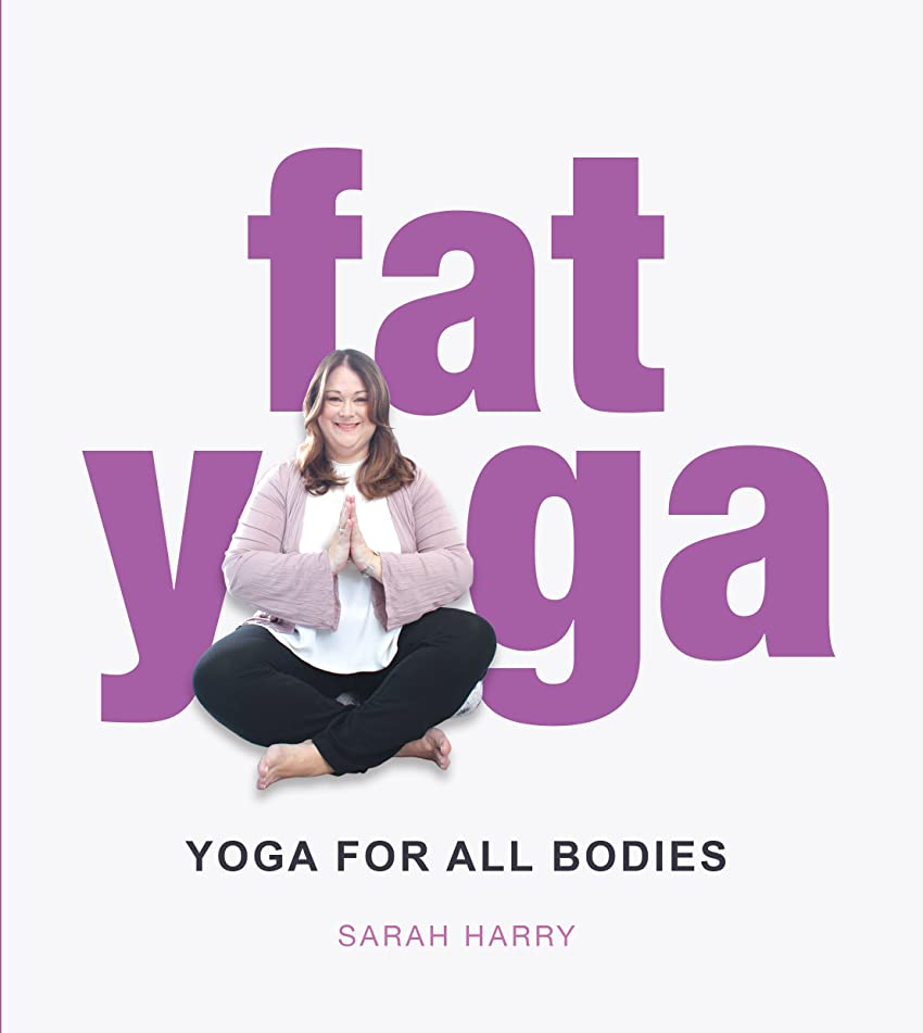 Fat Yoga: Yoga for all Bodies