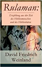 Rulaman: Erzählung aus der Zeit des Höhlenmenschen und des Höhlenbären: Illustrierte Ausgabe (German Edition)