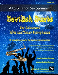 Devilish Duets for Advanced Alto and Tenor Saxophones: 13 well-known creepy classical favourites arranged especially for a...