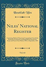 Niles' National Register, Vol. 64: Containing Political, Historical, Geographical, Scientifical, Statistical, Economical, and Biographical Documents, ... 1843, to September, 1843 (Classic Reprint)