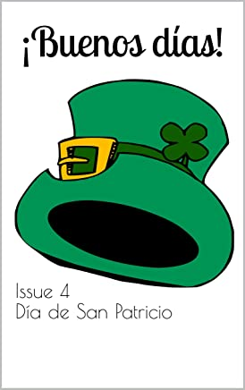 ¡Buenos días! The bilingual magazine for Spanish language learners: Issue 4 Día de San Patricio (St Patrick's Day) (English Edition)