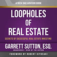 Rich Dad Advisors: Loopholes of Real Estate, 2nd Edition: Secrets of Successful Real Estate Investing