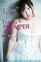 Tokyo PLUMPER Girl #04 -Ene-: Chubby Women Photo Book (Tokyo MINOLI-do) (Japanese Edition)