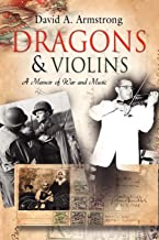 Dragons & Violins: A Memoir of War and Music