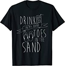 Drink In My Hand Toes In The Sand Beach Lover T Shirt
