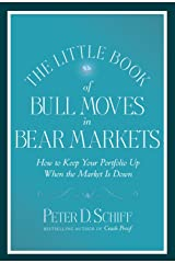 The Little Book of Bull Moves in Bear Markets: How to Keep Your Portfolio Up When the Market is Down: 2017 Paperback