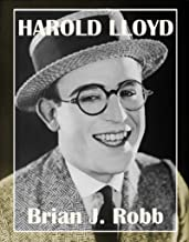 Harold Lloyd (Silent Clowns Book 2)