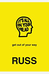 IT'S ALL IN YOUR HEAD Kindle Edition