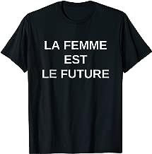 LA FEMME EST LE FUTURE T-Shirt