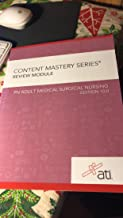 Content Mastery Series Review Module- PN Adult Medical Surgical Nursing