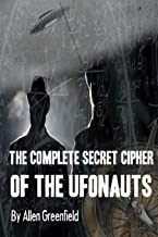 The Complete SECRET CIPHER Of the UfOnauts