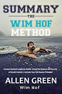 Summary The Wim Hof Method: Creates Radiant Longterm Health--Using The Science and Secrets of Breath Control | Activate Yo...