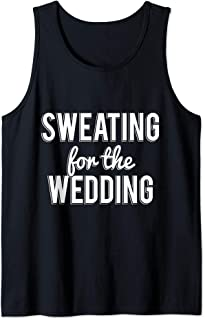 Sweating For the Wedding Funny Engagement Workout Tank Top