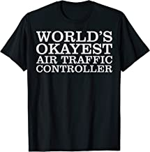 World's Okayest Air Traffic Controller T-Shirt (ATC Shirt)