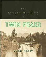 The Secret History Of Twin Peaks (Flatiron Books)