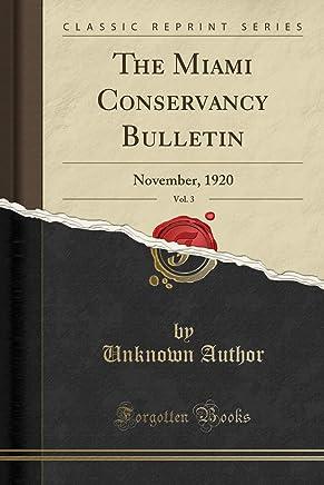 The Miami Conservancy Bulletin, Vol. 3: November, 1920 (Classic Reprint)