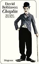 Chaplin: Sein Leben, seine Kunst (German Edition)
