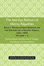 The Mertiyo Rathors of Merto, Rajasthan: Select Translations Bearing on the History of a Rajput Family, 1462–1660, Volumes...