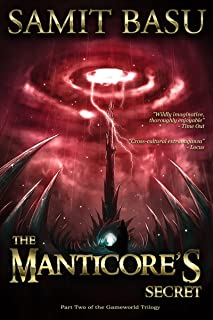The Manticore's Secret: Part Two of the GameWord Trilogy (The GameWorld Trilogy Book 2)