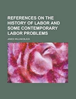 References on the History of Labor and Some Contemporary Labor Problems