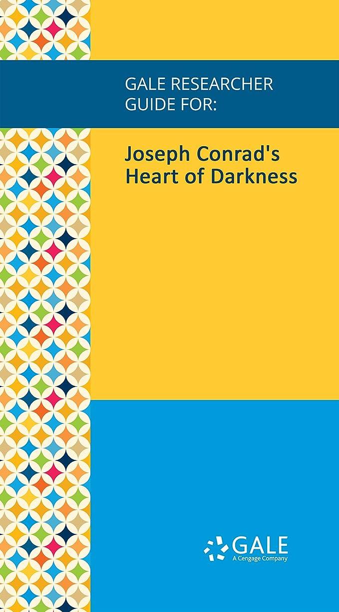 見込みメッセージ論理Gale Researcher Guide for: Joseph Conrad's Heart of Darkness (English Edition)