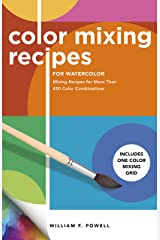 Color Mixing Recipes for Watercolor: Mixing Recipes for More Than 450 Color Combinations - Includes One Color Mixing Grid: Volume 4 Paperback
