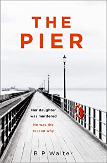 The Pier: An absolutely gripping suspense thriller filled with twists and turns