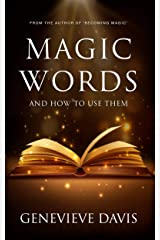 Magic Words and How to Use Them Kindle Edition