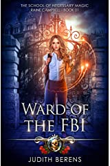 Ward Of The FBI: An Urban Fantasy Action Adventure (School of Necessary Magic Raine Campbell Book 1) Kindle Edition