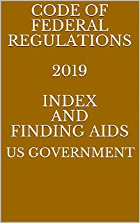 CODE OF FEDERAL REGULATIONS 2019 INDEX AND FINDING AIDS