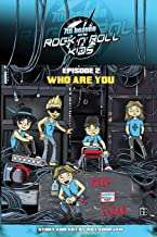 7th heaven and the Rock'n'Roll Kids - Who Are You: Episode 2