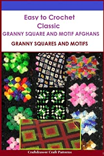 Easy to Crochet Classic Granny Square and Motif Afghans - Granny Squares and Motifs