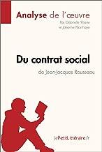 Du contrat social de Jean-Jacques Rousseau (Analyse de l'oeuvre): Comprendre la littérature avec lePetitLittéraire.fr (Fiche de lecture) (French Edition)
