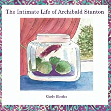 The Intimate Life of Archibald Stanton