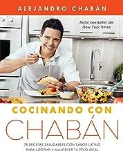Cocinando con Chabán: 75 recetas saludables con sabor...