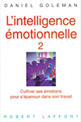 L'intelligence émotionnelle - Tome 2 (Hors collection) Format Kindle