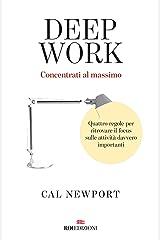 Deep work: Concentrati al massimo (Italian Edition) eBook Kindle
