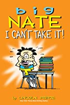 Big Nate: I Can't Take It! (Volume 7)