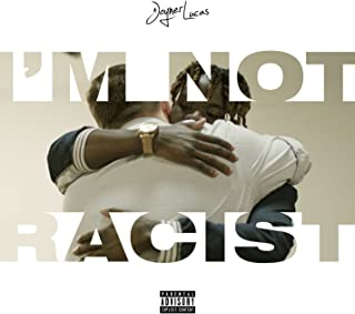I'm Not Racist [Explicit]