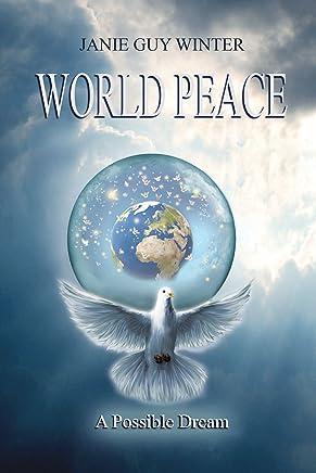World Peace: A Possible Dream