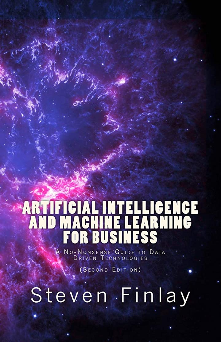 駐地憂鬱なレポートを書くArtificial Intelligence and Machine Learning for Business: A No-Nonsense Guide to Data Driven Technologies