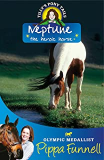 Tilly's Pony Tails: Neptune the Heroic Horse: Book 8