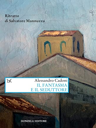Il fantasma e il seduttore: Ritratto di Salvatore Mannuzzu
