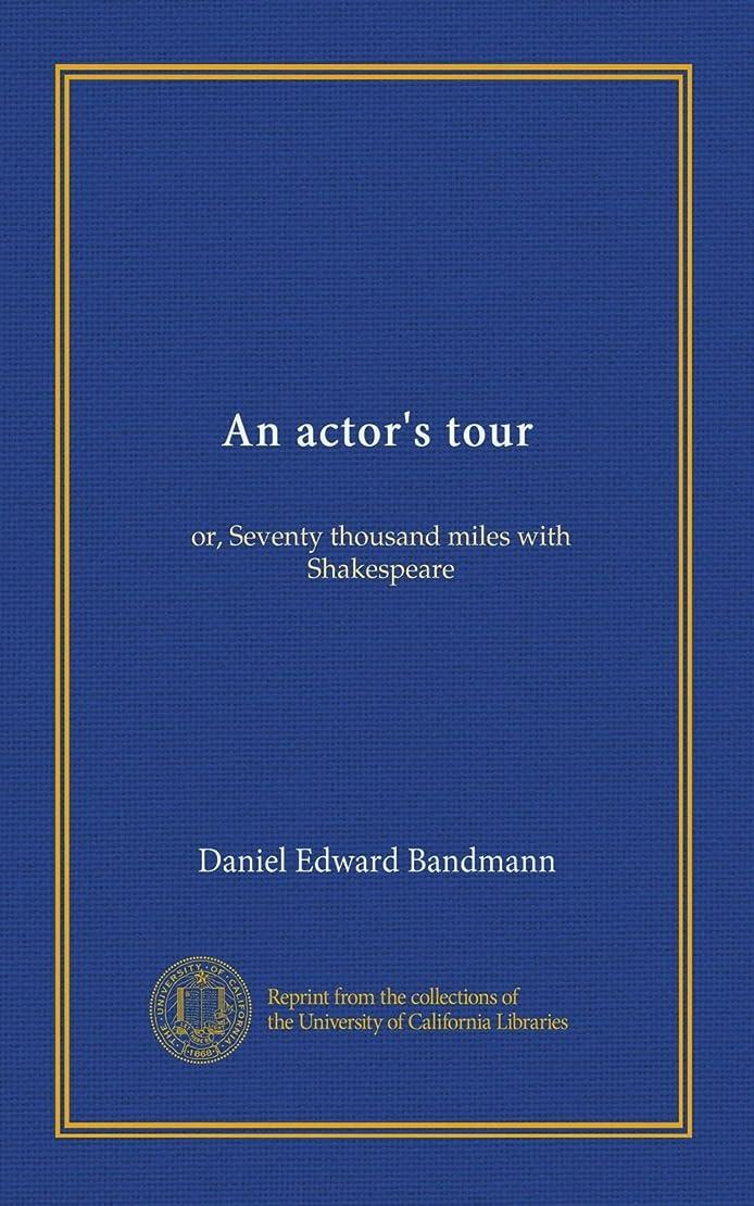 流行している胃シミュレートするAn actor's tour: or, Seventy thousand miles with Shakespeare