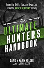 """The Ultimate Hunter's Handbook: Essential Skills, Tips, and Expertise from the """"Raised Hunting"""" Family"""