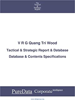 V R G Quang Tri Wood: Tactical & Strategic Database Specifications - Vietnam-Hanoi perspectives (Tactical & Strategic - Vietnam Book 42379) (English Edition)