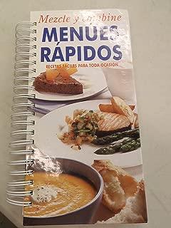 Mezcle y Combine Menues Rapidos: Recetas Faciles Para Toda Ocasion (Mix and Match Quick Menus: Easy recipes for Every Occasion in Spanish)